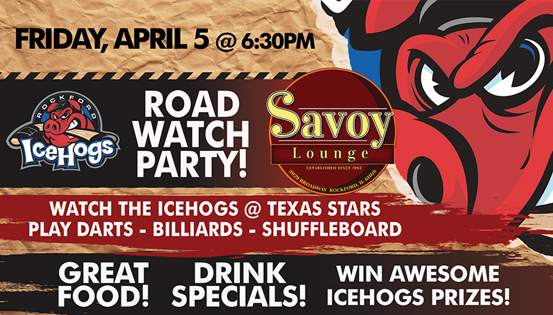 dad46768f6967 ICEHOGS HOSTING ROAD WATCH PARTY FRIDAY AT SAVOY LOUNGE